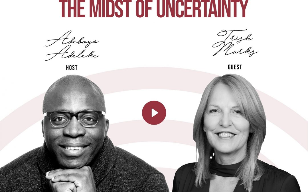 Unfettered Podcast with Adebayo Adeleke – Creating certainty in the midst of uncertainty
